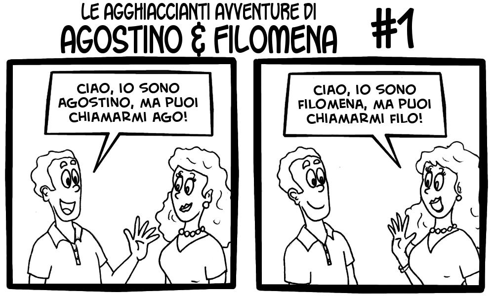 Le agghiaccianti avventure di Agostino & Filomena 1