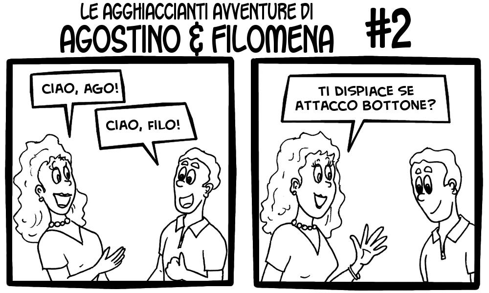 Le agghiaccianti avventure di Agostino & Filomena 2