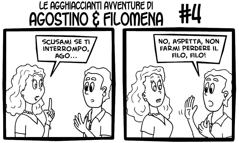 Le agghiaccianti avventure di Agostino & Filomena 4