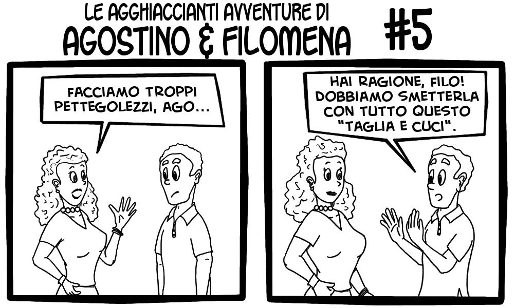 Le agghiaccianti avventure di Agostino & Filomena 5