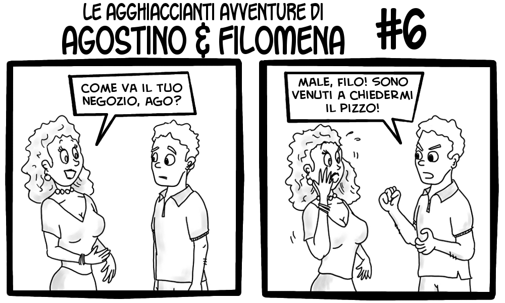 Le agghiaccianti avventure di Agostino & Filomena 6