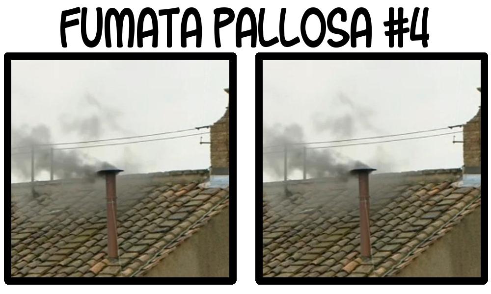 Fumata Pallosa 4